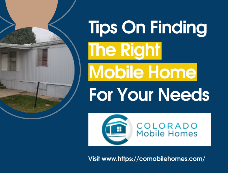 Tips On Finding The Right Mobile Home For Your Needs